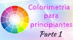 Colorimetría para principiantes: Parte 1