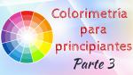 Colorimetría para principiantes: Parte 3