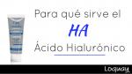 ¿Para qué sirve el HA (ácido hialurónico)?