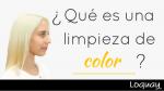 ¿Que es una limpieza de color en el cabello?