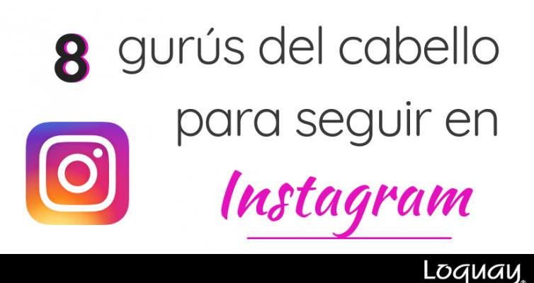 8 gurús del cabello que debes seguir en Instagram