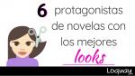 6 protagonistas de novelas con los mejores looks