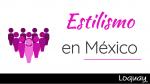 Estilismo en México