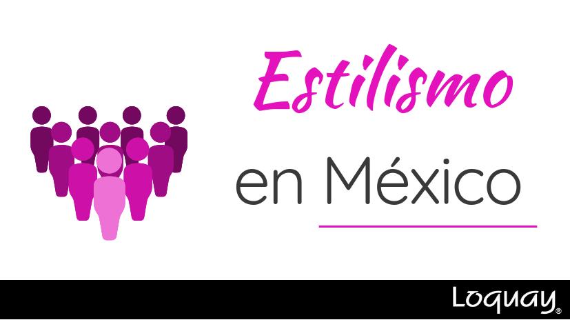 estilismo en mexico