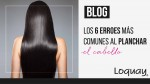 Los 6 errores más comunes al planchar el cabello