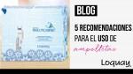 5 Recomendaciones para el Uso de Ampolletas