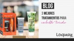 3 mejores tratamientos para cabello teñido